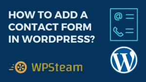 How to Add a Contact Form in WordPress?