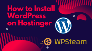 How to Install WordPress on Hostinger Easily