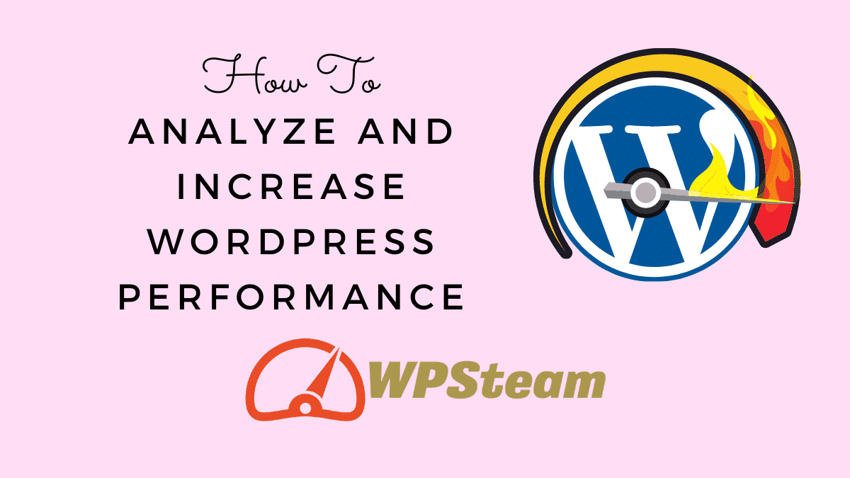 How To Analyze and Increase WordPress Performance