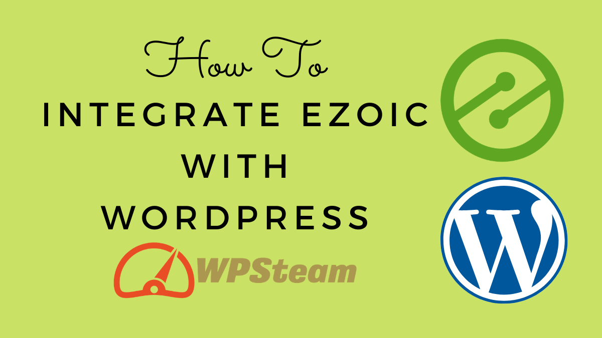 How To Integrate Ezoic With WordPress